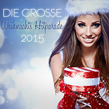 Various Artists - Die Grosse Weihnachts Hitparade 2015 Pop Rock Camp