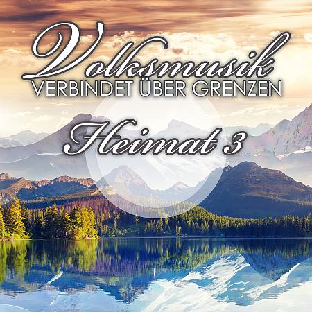 Various Artists - Volksmusik verbindet über Grenzen: Heimat 3 Heimatliche Tanzmu